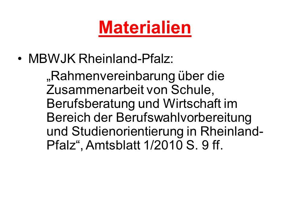 Materialien MBWJK Rheinland-Pfalz: Rahmenvereinbarung über die Zusammenarbeit von Schule, Berufsberatung und Wirtschaft im Bereich der Berufswahlvorbereitung und Studienorientierung in Rheinland- Pfalz, Amtsblatt 1/2010 S.