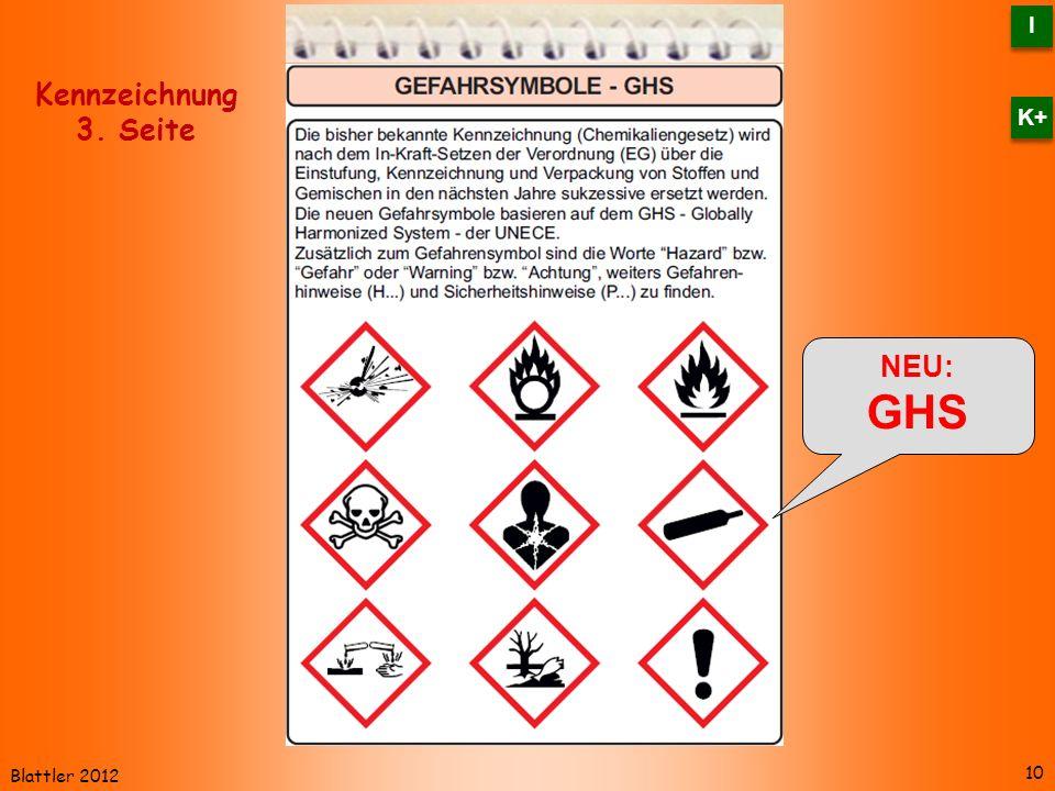 Blattler 2012 NEU: GHS 10 Kennzeichnung 3. Seite I I K+