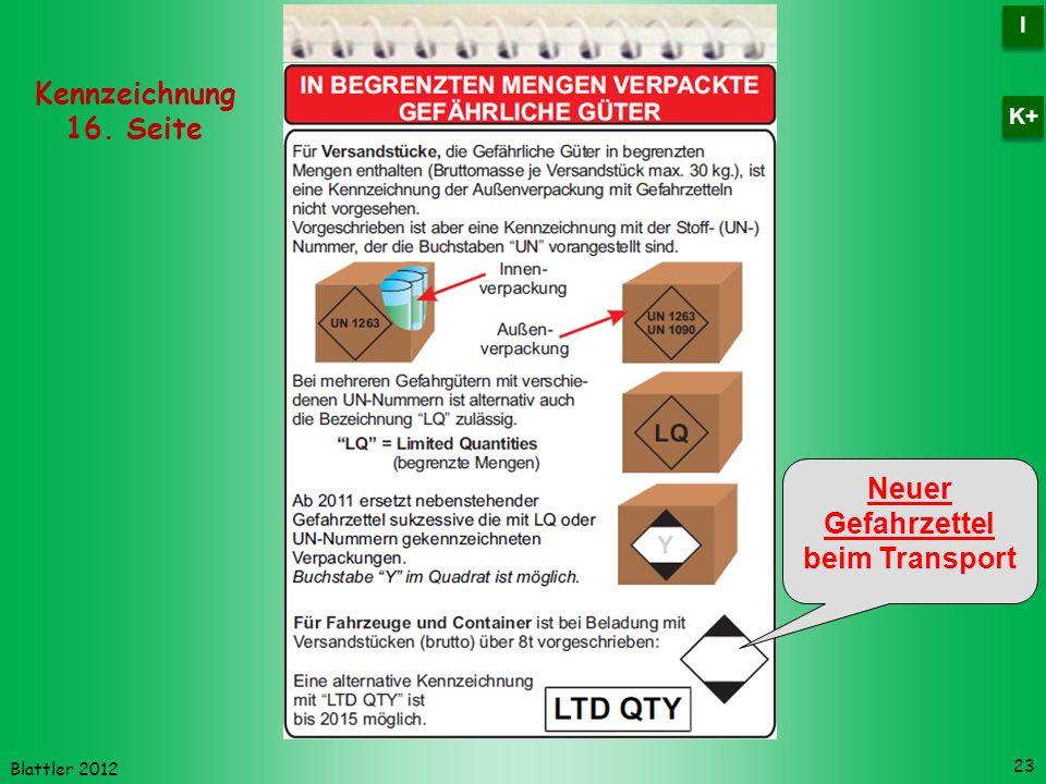 Blattler 2012 23 Kennzeichnung 16. Seite I I K+ Neuer Gefahrzettel beim Transport