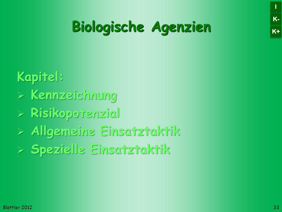 Blattler 2012 Biologische Agenzien Kapitel: Kennzeichnung Kennzeichnung Risikopotenzial Risikopotenzial Allgemeine Einsatztaktik Allgemeine Einsatztak
