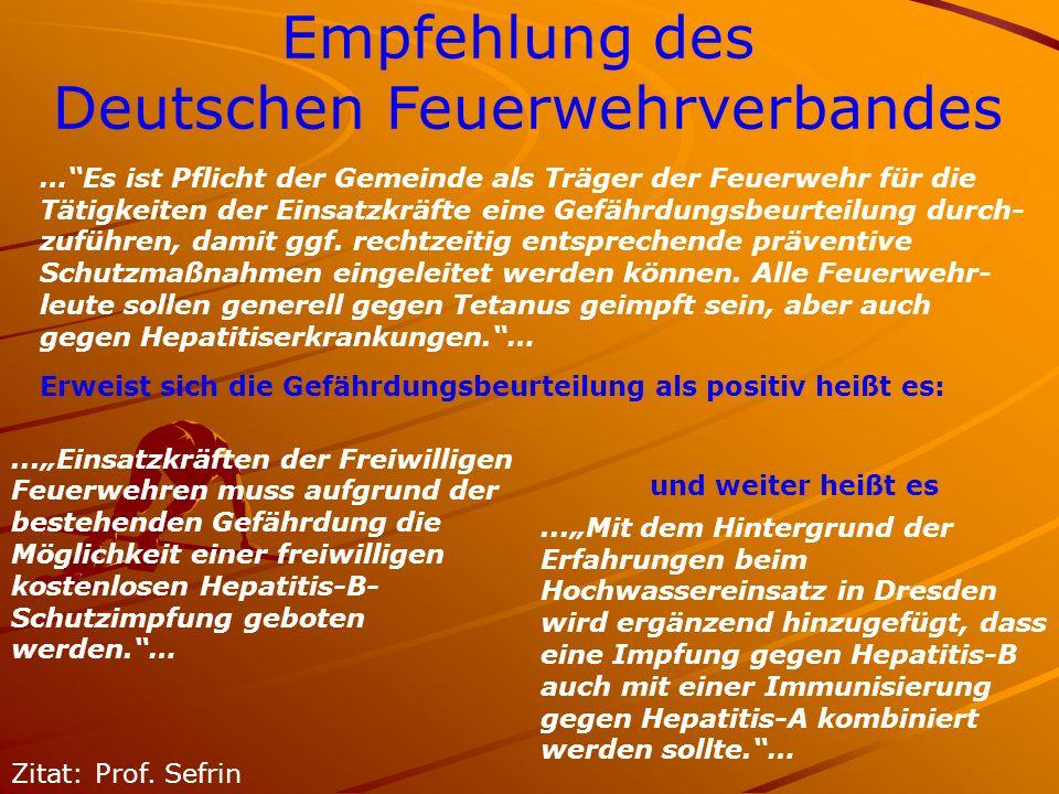 ...Einsatzkräften der Freiwilligen Feuerwehren muss aufgrund der bestehenden Gefährdung die Möglichkeit einer freiwilligen kostenlosen Hepatitis-B- Sc