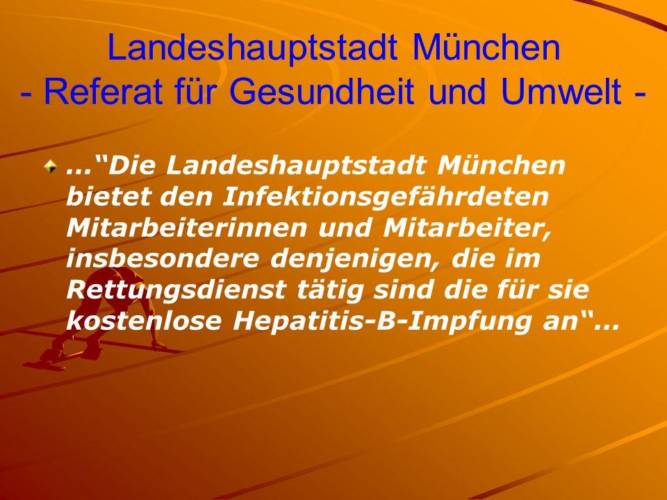 Landeshauptstadt München - Referat für Gesundheit und Umwelt -...Die Landeshauptstadt München bietet den Infektionsgefährdeten Mitarbeiterinnen und Mi
