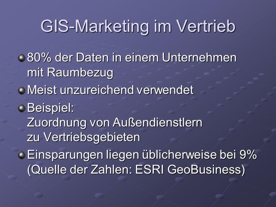 GIS-Marketing im Vertrieb 80% der Daten in einem Unternehmen mit Raumbezug Meist unzureichend verwendet Beispiel: Zuordnung von Außendienstlern zu Ver