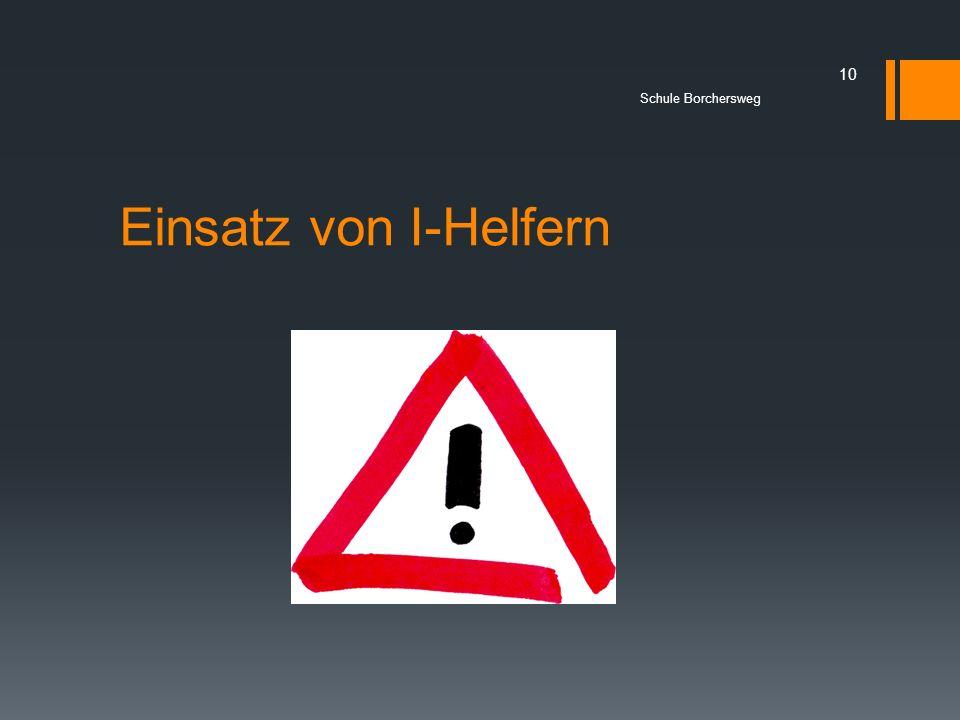 Einsatz von I-Helfern Schule Borchersweg 10