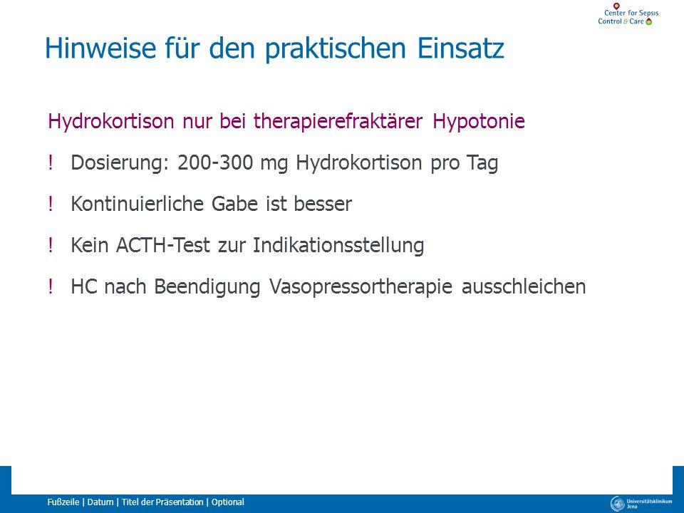 Fußzeile | Datum | Titel der Präsentation | Optional Hinweise für den praktischen Einsatz Hydrokortison nur bei therapierefraktärer Hypotonie !Dosieru