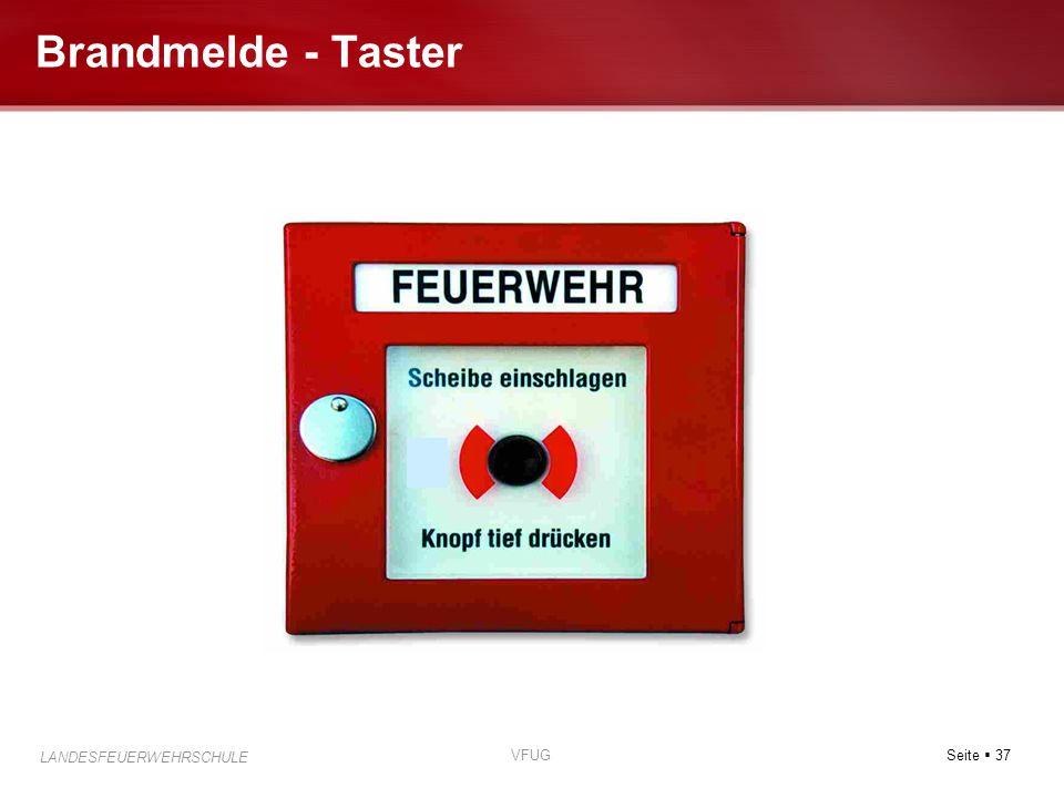 Seite 37 LANDESFEUERWEHRSCHULE VFUG Brandmelde - Taster