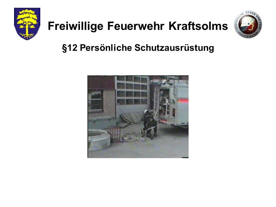 Freiwillige Feuerwehr Kraftsolms §12 Persönliche Schutzausrüstung