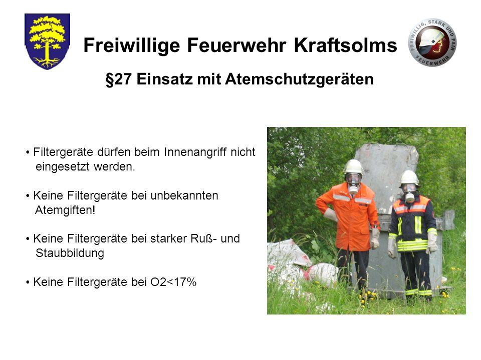 Freiwillige Feuerwehr Kraftsolms Filtergeräte dürfen beim Innenangriff nicht eingesetzt werden. Keine Filtergeräte bei unbekannten Atemgiften! Keine F