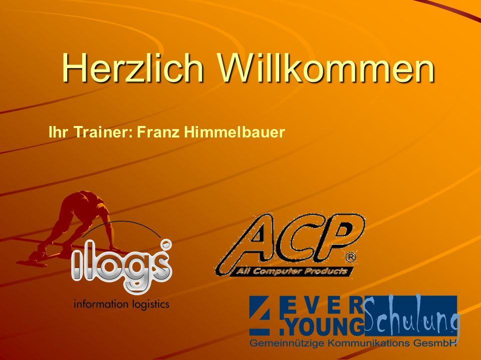 Herzlich Willkommen Ihr Trainer: Franz Himmelbauer