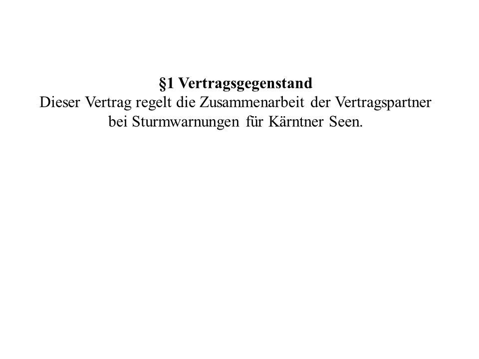 Vereinbarung zwischen Zentralanstalt für Meteorologie und Geodynamik und Österreichische Wasser - Rettung Landesverband Kärnten -Osttirol über die Lieferung von Sturmwarnungen für die Kärntner Seen