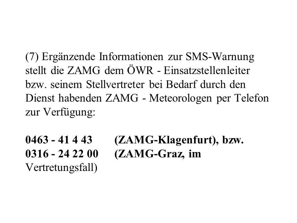 ( 3) Sturmwarnungen werden in der Zeit zwischen 07:00 und 19:00 Ortszeit abgesetzt.