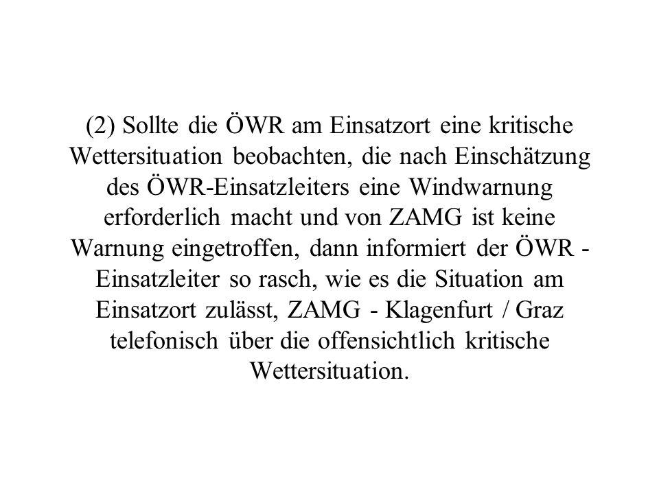 (7) Ergänzende Informationen zur SMS-Warnung stellt die ZAMG dem ÖWR - Einsatzstellenleiter bzw.