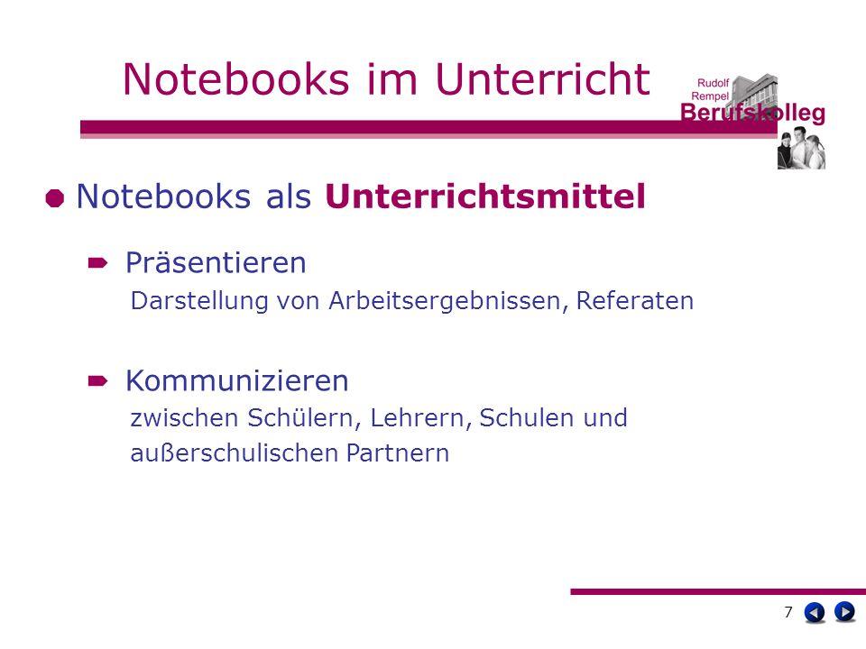 8 Notebooks im Unterricht Notebooks als Unterrichtsgegenstand Kritische Beurteilung der Grenzen und Gestaltungsmöglichkeiten