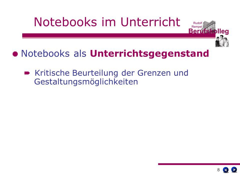 9 Notebooks im Unterricht Erfahrungen mit dem Notebookeinsatz Dokumentieren Recherchieren Präsentieren Kommunizieren