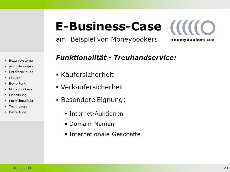 E-Business-Case am Beispiel von Moneybookers Funktionalität - Treuhandservice: Käufersicherheit Verkäufersicherheit Besondere Eignung: Internet-Auktio
