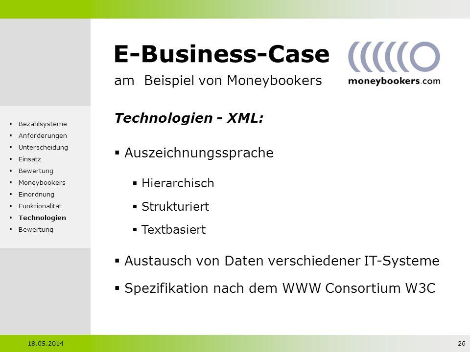 E-Business-Case am Beispiel von Moneybookers Technologien - XML: Auszeichnungssprache Hierarchisch Strukturiert Textbasiert Austausch von Daten versch