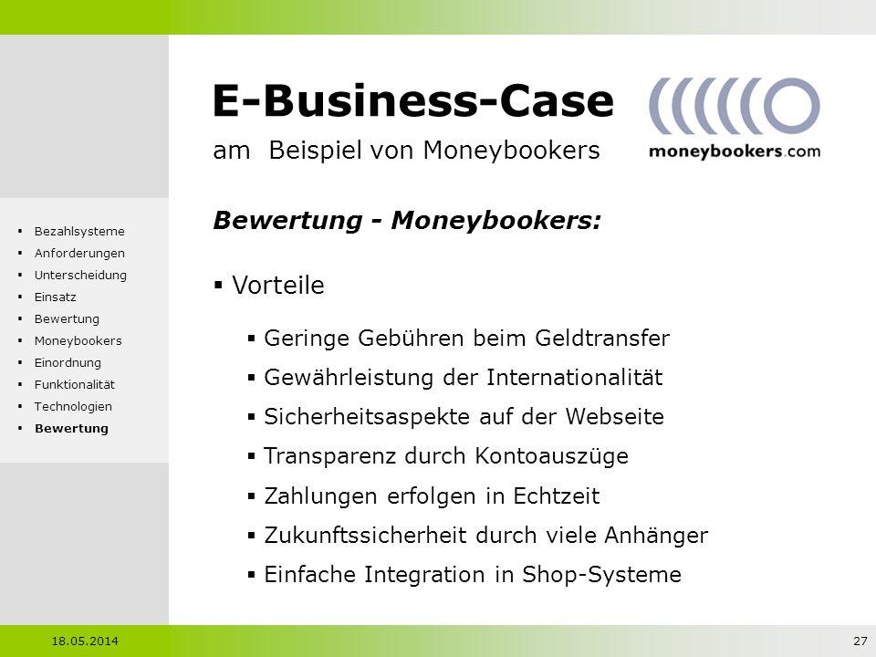 E-Business-Case am Beispiel von Moneybookers Bewertung - Moneybookers: Vorteile Geringe Gebühren beim Geldtransfer Gewährleistung der Internationalitä