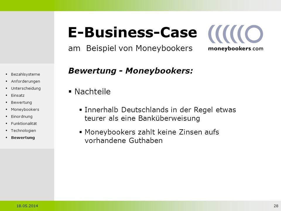 E-Business-Case am Beispiel von Moneybookers Bewertung - Moneybookers: Nachteile Innerhalb Deutschlands in der Regel etwas teurer als eine Banküberwei