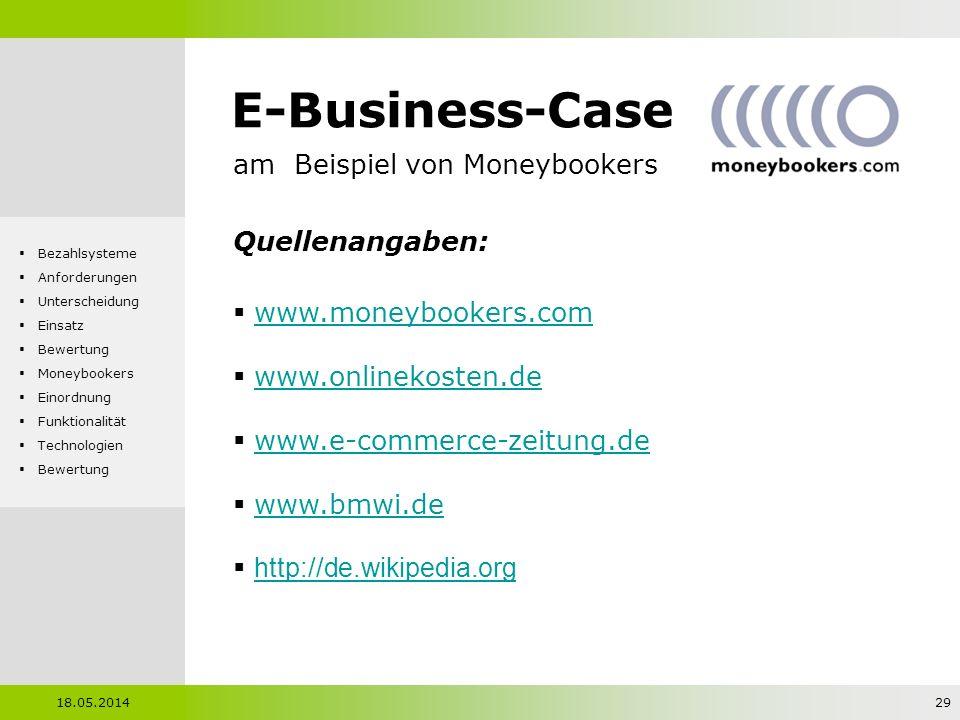 E-Business-Case am Beispiel von Moneybookers Quellenangaben: www.moneybookers.com www.onlinekosten.de www.e-commerce-zeitung.de www.bmwi.de http://de.
