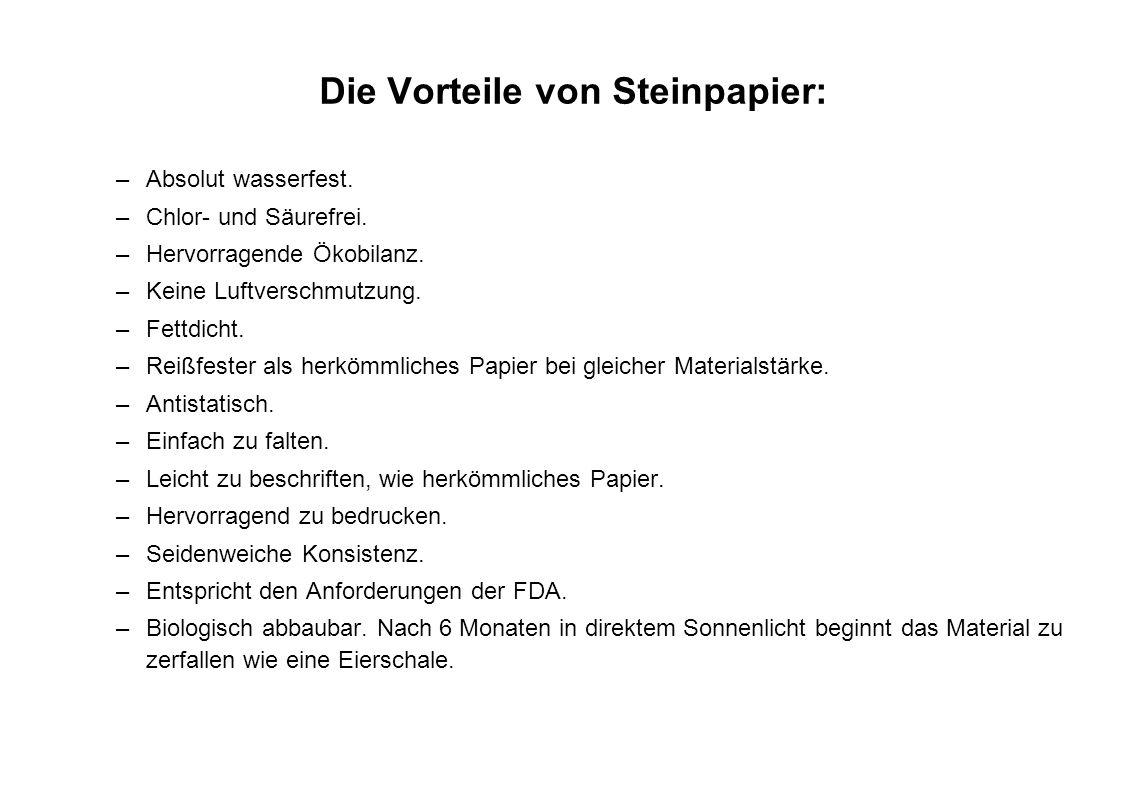 Die Vorteile von Steinpapier: –Absolut wasserfest. –Chlor- und Säurefrei. –Hervorragende Ökobilanz. –Keine Luftverschmutzung. –Fettdicht. –Reißfester