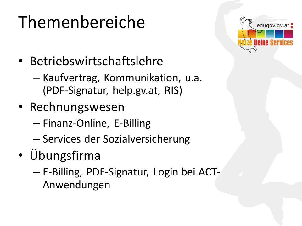 15 Themenbereiche Betriebswirtschaftslehre – Kaufvertrag, Kommunikation, u.a. (PDF-Signatur, help.gv.at, RIS) Rechnungswesen – Finanz-Online, E-Billin