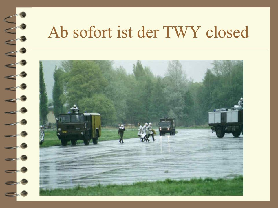 Ab sofort ist der TWY closed