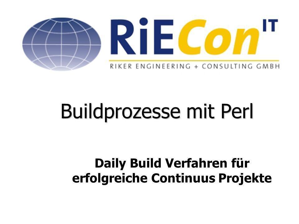 Daily Build Verfahren für erfolgreiche Continuus Projekte 1 Buildprozesse mit Perl