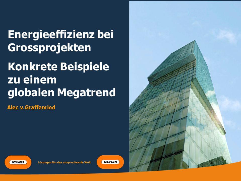 Titre principal Energieeffizienz bei Grossprojekten Konkrete Beispiele zu einem globalen Megatrend Alec v.Graffenried Lösungen für eine anspruchsvolle