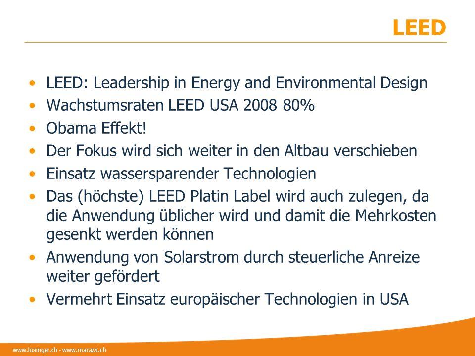 www.losinger.ch - www.marazzi.ch LEED LEED: Leadership in Energy and Environmental Design Wachstumsraten LEED USA 2008 80% Obama Effekt! Der Fokus wir