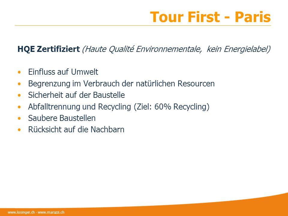 www.losinger.ch - www.marazzi.ch Tour First - Paris HQE Zertifiziert (Haute Qualité Environnementale, kein Energielabel) Einfluss auf Umwelt Begrenzun