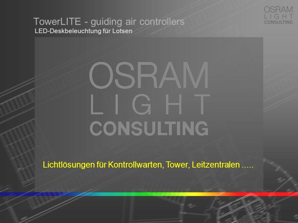 TowerLITE - guiding air controllers LED-Deskbeleuchtung für Lotsen Lichtlösungen für Kontrollwarten, Tower, Leitzentralen.....