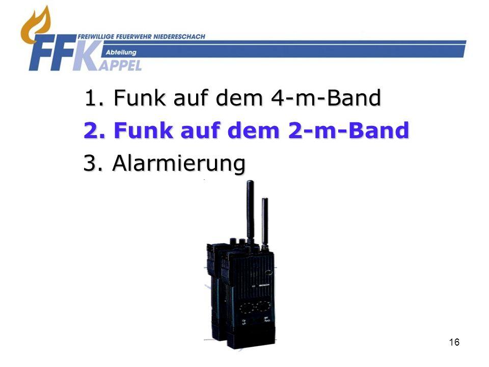 16 2. Funk auf dem 2-m-Band 3. Alarmierung 1. Funk auf dem 4-m-Band
