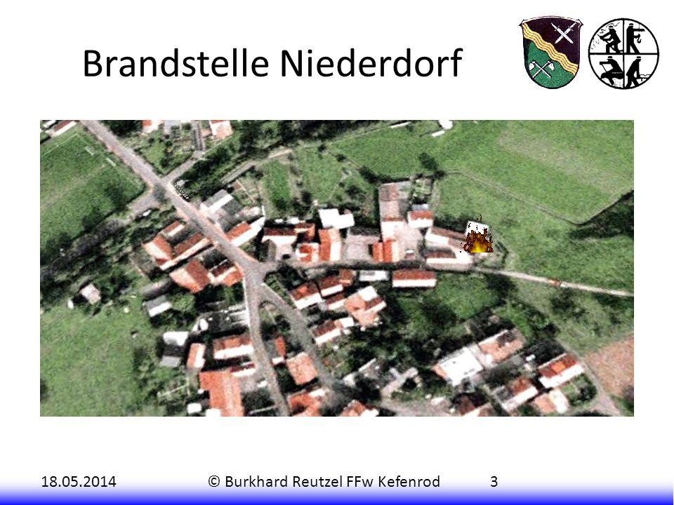 18.05.2014© Burkhard Reutzel FFw Kefenrod3 Brandstelle Niederdorf