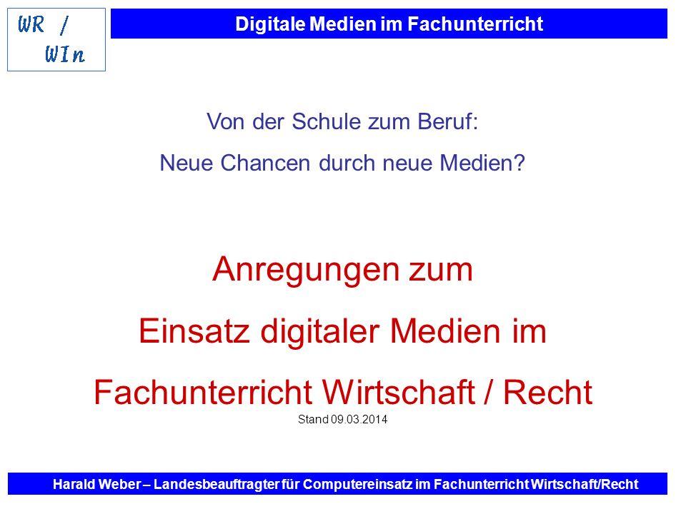 Digitale Medien im Fachunterricht Harald Weber – Landesbeauftragter für Computereinsatz im Fachunterricht Wirtschaft/Recht Institut für Arbeitsmarkt und Berufsforschung / 1995