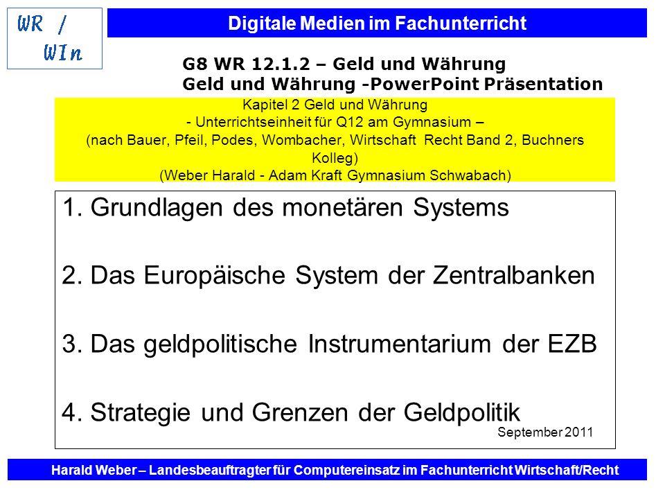 Digitale Medien im Fachunterricht Harald Weber – Landesbeauftragter für Computereinsatz im Fachunterricht Wirtschaft/Recht 1. Grundlagen des monetären