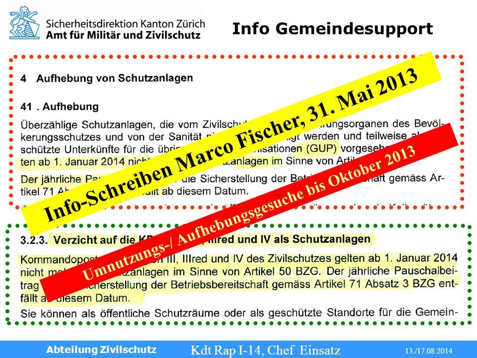 Info Gemeindesupport Kdt Rap I-14, Chef Einsatz 13./17.08.2014 Abteilung Zivilschutz Info-Schreiben Marco Fischer, 31.