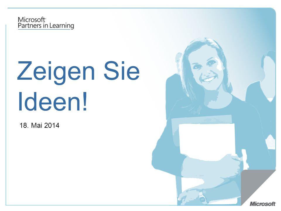Zeigen Sie Ideen! 18. Mai 2014