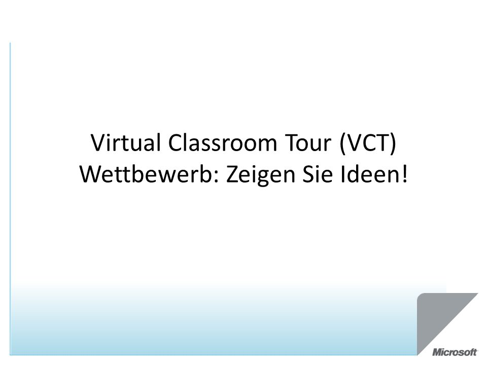 Virtual Classroom Tour (VCT) Wettbewerb: Zeigen Sie Ideen!