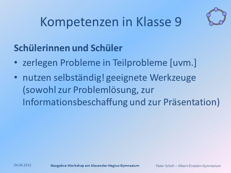 Peter Scholl – Albert-Einstein-Gymnasium Kompetenzen in Klasse 9 Schülerinnen und Schüler zerlegen Probleme in Teilprobleme [uvm.] nutzen selbständig.