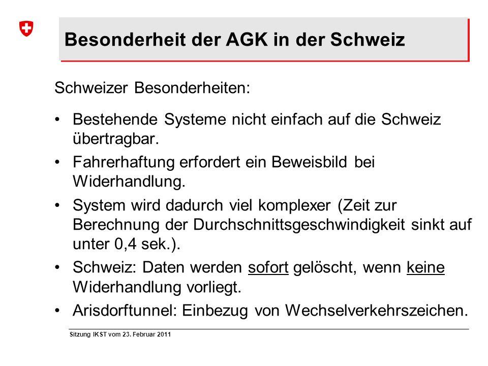 Sitzung IKST vom 23. Februar 2011 Besonderheit der AGK in der Schweiz Schweizer Besonderheiten: Bestehende Systeme nicht einfach auf die Schweiz übert