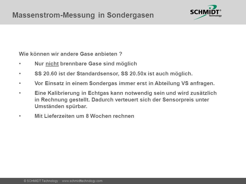 © SCHMIDT Technology · www.schmidttechnology.com Massenstrom-Messung in Sondergasen Wie können wir andere Gase anbieten .