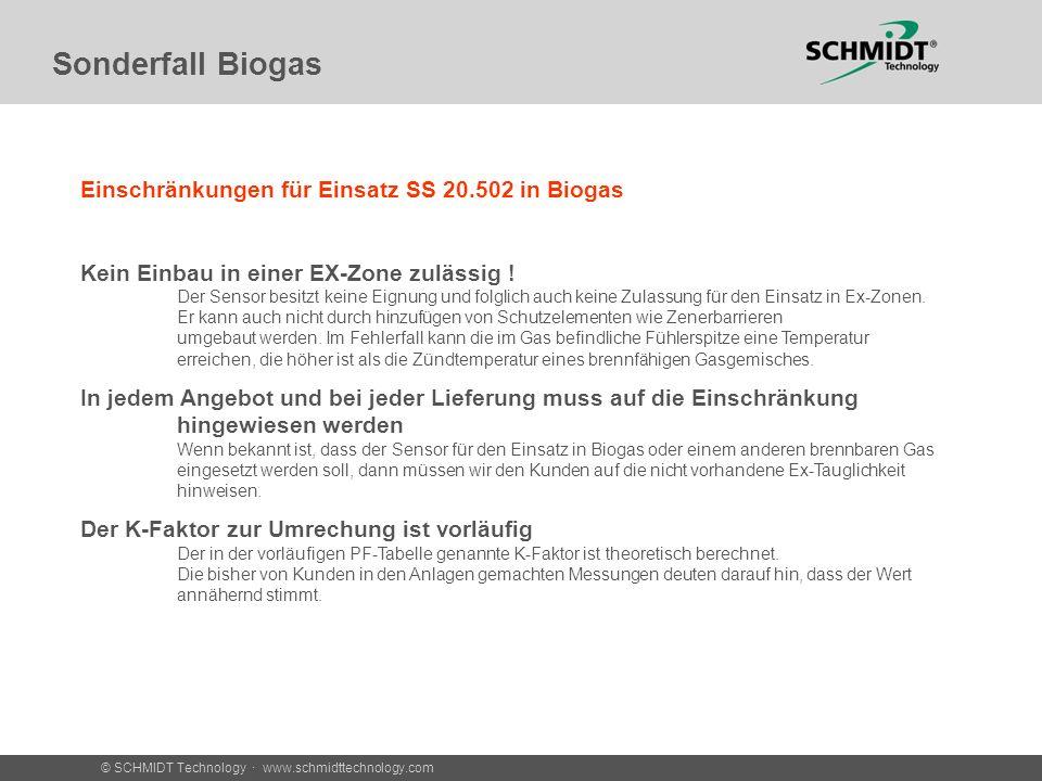 © SCHMIDT Technology · www.schmidttechnology.com Sonderfall Biogas Einschränkungen für Einsatz SS 20.502 in Biogas Kein Einbau in einer EX-Zone zulässig .