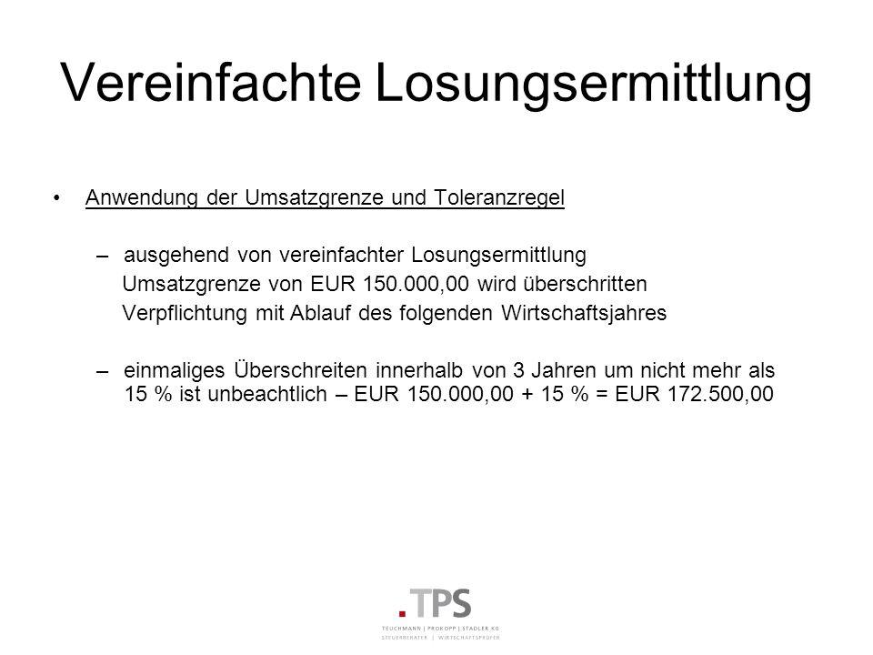 Vereinfachte Losungsermittlung Anwendung der Umsatzgrenze und Toleranzregel –ausgehend von vereinfachter Losungsermittlung Umsatzgrenze von EUR 150.00