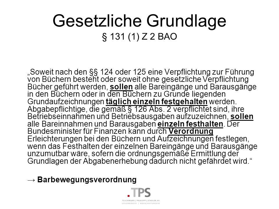 Gesetzliche Grundlage § 131 (1) Z 2 BAO Soweit nach den §§ 124 oder 125 eine Verpflichtung zur Führung von Büchern besteht oder soweit ohne gesetzlich