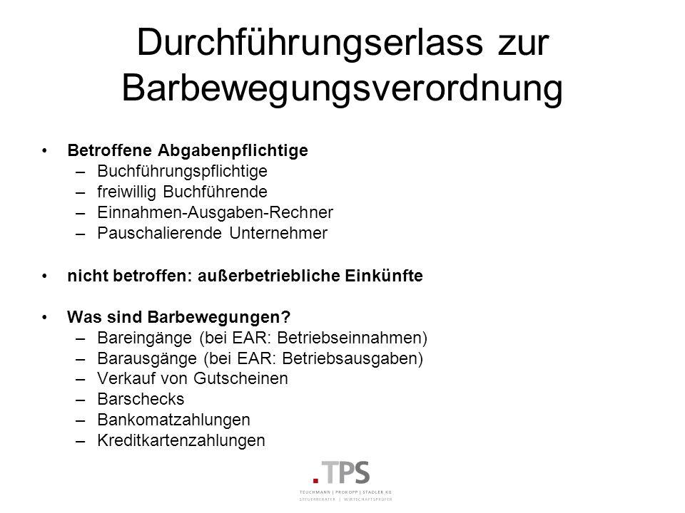 Durchführungserlass zur Barbewegungsverordnung Betroffene Abgabenpflichtige –Buchführungspflichtige –freiwillig Buchführende –Einnahmen-Ausgaben-Rechn