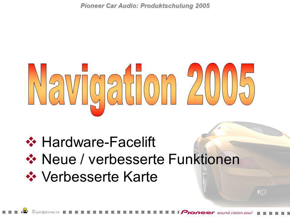 Pioneer Car Audio: Produktschulung 2005 © gwn@pioneer.de AVIC-X1R Aluminiumregler mit Gummibeschichtung Hardware-Facelift UVP: 1.999,00