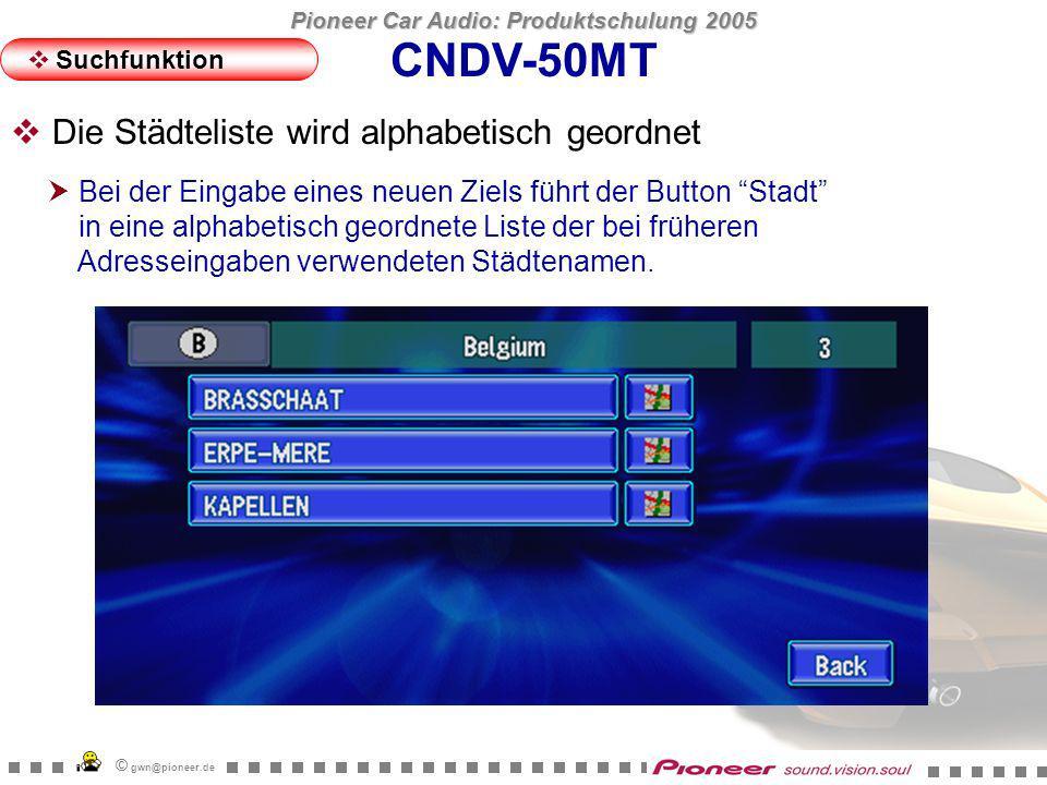 Pioneer Car Audio: Produktschulung 2005 © gwn@pioneer.de CNDV-50MT Neue, verständliche Icons Suchfunktion