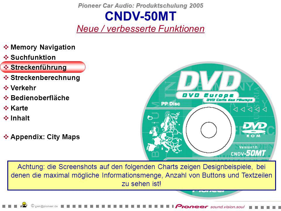 Pioneer Car Audio: Produktschulung 2005 © gwn@pioneer.de CNDV-50MT Streckenführung Ein Button zeigt die komplette Strecke