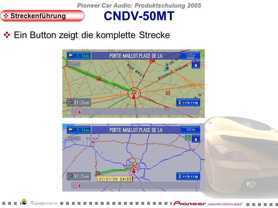 Pioneer Car Audio: Produktschulung 2005 © gwn@pioneer.de (Farbkombinationen entsprechen dem jeweiligen Landesstandard der Beschilderung) CNDV-50MT Streckenführung Anzeige der Nummern von Autobahnanschlußstellen