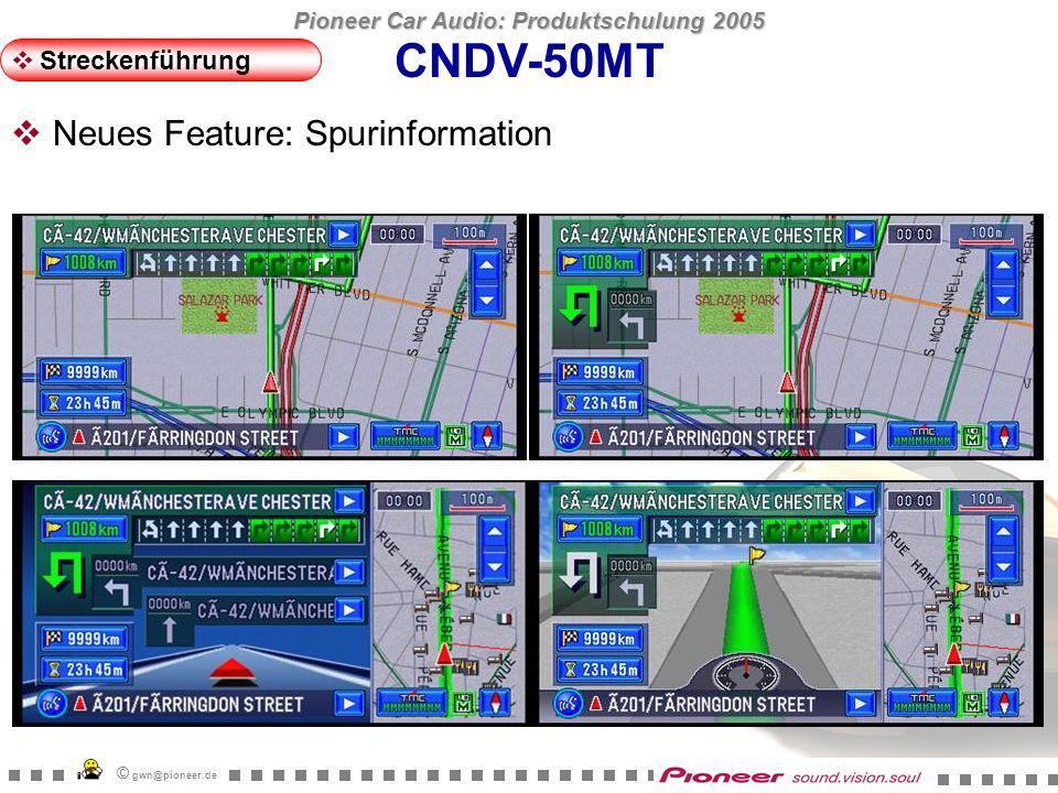 Pioneer Car Audio: Produktschulung 2005 © gwn@pioneer.de CNDV-50MT Neue / verbesserte Funktionen Memory Navigation Suchfunktion Streckenführung Streckenberechnung Verkehr Bedienoberfläche Karte Inhalt Appendix: City Maps